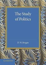 The Study of Politics by D. W. Brogan (2014, Paperback)