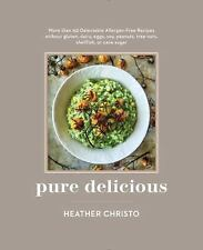 Pure Delicious : 200 Delectable Allergen-Free Recipes Without Gluten, Dairy,...