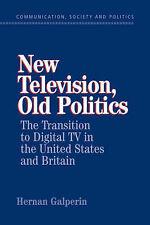 New Television, Old Politics: The Transition to Digital TV in the United States