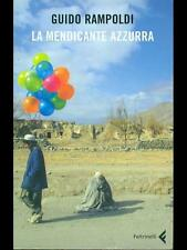 Guido Rampoldi - La mendicante azzurra - Feltrinelli - 2008 - M