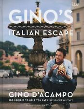 Gino's Italian Escape: 100 Recipes to Help You Eat Like You're in Italy, D'Acamp