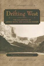 Drifting West: The Calamities of James White and Charles Baker