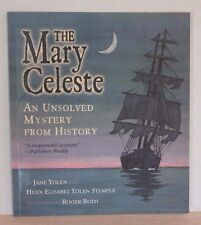 The Mary Celeste : An Unsolved Mystery From History by Jane Yolen - Paperback