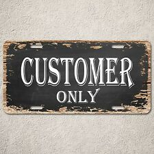 LP0232 Customer Only Sign Rustic Auto License Plate  Bar Cafe Restaurant  Decor