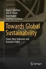 Towards Global Sustainability : Issues, New Indicators and Economic Policy by...