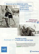 Publicité 1998  FRANCE TELECOM  Classe Loft  forfait téléphone mobile