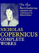 On the Revolutions: Nicholas Copernicus Complete Works (Foundations of Natural H