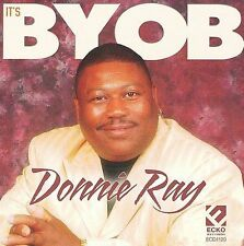 Donnie Ray - It's Byob - New Factory Sealed CD