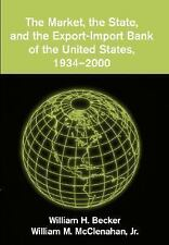 The Market, the State, and the Export-Import Bank of the United States, 1934-200