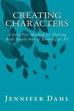 Creating Characters : A Sure-Fire Method for Making Real People Out of...