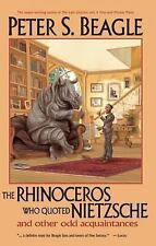 The Rhinoceros Who Quoted Nietzsche and Other Odd Acquaintances, Peter S. Beagle