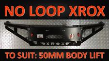 NO LOOP/ 50MM BODY LIFT XROX BAR, FORD RANGER PJ & PK 12/2006 - 10/2011, 4WD