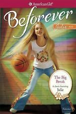 The Big Break: A Julie Classic Volume 1 American Girl Beforever Classic