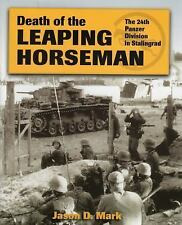 DEATH OF THE LEAPING HORSEMAN THE 24TH PANZER DIVISION IN STALINGRAD