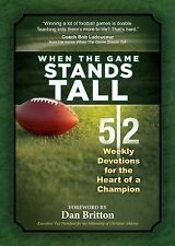 When the Game Stands Tall Movie Devotional: 52 Weekly Devotions for the Heart of