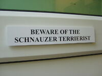 Schnauzer TERRIERIST Door / Gate Funny Dog Sign