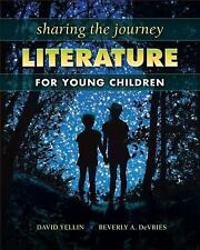 Sharing the Journey: Literature for Young Children, Beverly A. DeVries, David Ye