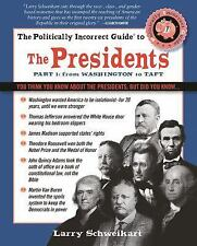 The Politically Incorrect Guide to the Presidents, Part 1: From Washington to Ta