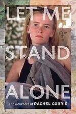 Let Me Stand Alone: The Journals of Rachel Corrie, Rachel Corrie