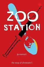 Zoo Station: The Story of Christiane F. (True Stories)-ExLibrary