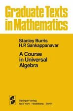 A Course in Universal Algebra 78 by H. P. Sankappanavar and S. Burris (2011,...