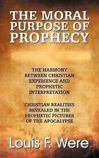 The Moral Purpose of Prophecy by Louis F. Were (2015, Paperback)