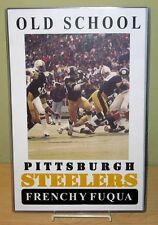 "FRENCHY FUQUA ""Old School Pittsburgh Steelers"" 11x17 Poster"