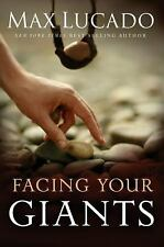 Facing Your Giants : God Still Does the Impossible by Max Lucado (2006,...