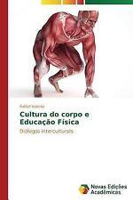 Cultura Do Corpo e Educacao Fisica by Valente Rafael (2014, Paperback)