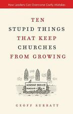 Ten Stupid Things That Keep Churches from Growing: How Leaders Can Ove-ExLibrary