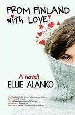 From Finland with Love : A Novel by Ellie Alanko (2013, Paperback)