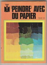 Peindre avec du papier Colette Dumur