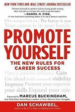 Promote Yourself : The New Rules for Career Success by Dan Schawbel (2013,...