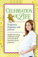 Celebration of Life Pregnancy Organizer and Journal