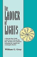 Ladder of Lights: A Step by Step Guide to the Tree of Life and the Four Worlds o