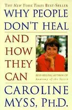 Why People Don't Heal and How They Can by Caroline Myss (1998, Paperback)