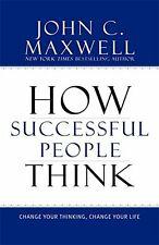 How Successful People Think Change Your Thinking by John C. Maxwell (Hardcover)