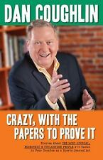 Crazy, With the Papers to Prove It: Stories About the Most Unusual, Eccentric an