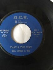 "RARE UNKNOWN GOSPEL SOUL FUNK 45/ REV. SAMUEL D. NIX ""THAT'S THE WAY""  HEAR!"