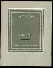 MONTAIGNE MICHEL DE SAGGI SCELTI UTET 1969 GRANDI SCRITTORI STRANIERI I - 11