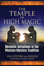 Temple of High Magic: Hermetic Initiations in the Western Mystery Tradition,Ina