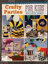 Crafty Parties for Kids : Creative Ideas, Invitations, Games, Favors, and More