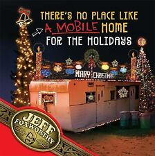 There's No Place Like (A Mobile) Home For The Holidays: A Redneck Christmas New