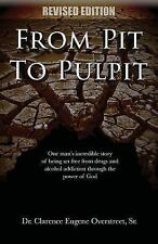 From Pit to Pulpit by Clarence Eugene Overstreet (2015, Paperback)