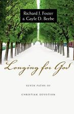 Longing for God: Seven Paths of Christian Devotion, Beebe, Gayle D., Foster, Ric