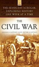 The Seven-Day Scholar: The Civil War: Exploring History One Week at a Time (The