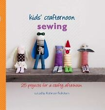 Kids' Crafternoon Sewing: 25 Projects for a Crafty Afternoon-ExLibrary