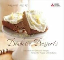 The Big Book of Diabetic Desserts : Decadent and Delicious Recipes Perfect...