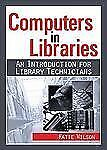 Computers in Libraries: An Introduction for Library Technicians (Resources for L