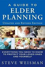 A Guide to Elder Planning : Everything You Need to Know to Protect Your Loved...